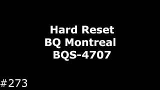 Сброс настроек BQ Montreal BQS-4707 (Hard Reset BQ Montreal BQS-4707)