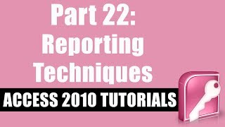 Microsoft Access 2010 Tutorial for Beginners - Part 22 - Reporting Techniques and Formatting Reports