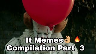 NEW IT MEMES COMPILATION Part 3 - FUNNY PENNYWISE DANCING MEMES COMPILATION