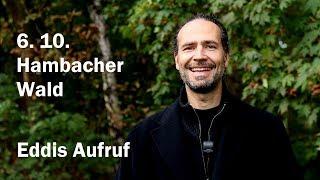 Komm am 6.10. in den Hambacher Wald   Eddi Hüneke