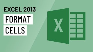 Excel 2013: Formatting Cells