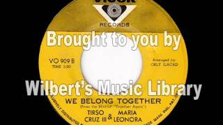 WE BELONG TOGETHER - Tirso Cruz III & Maria Leonora