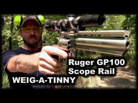 Scope Your Ruger GP100 Weig-a-tinny Scope Rail