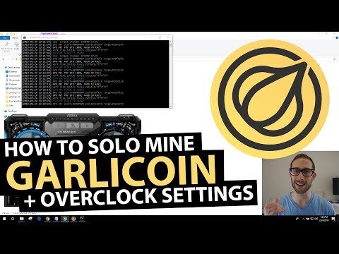 How To Solo Mine Garlicoin ($GRLC) + Overclock Settings