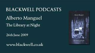 Alberto Manguel - The Library at Night  - Part 1 of 2