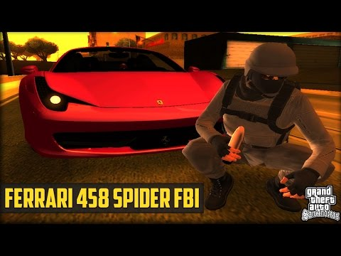 Ferrari 458 Spider FBI Para GTA Sa 2017 | Loquendo