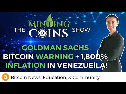 Goldman Sachs Bitcoin Warning + 1,800% Inflation in Venezuela!