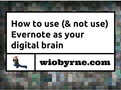 How to use (and not use) Evernote as your digital brain