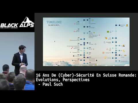 BlackAlps17: 16 ans de (Cyber)-Sécurité en Suisse Romande : évolutions, perspectives