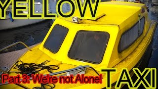 Repeat youtube video Yellow Water Taxi XXX Part 3 We're not Alone