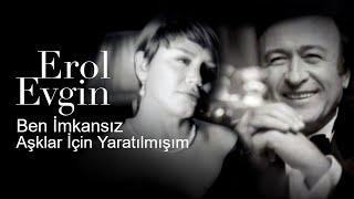 Video Erol Evgin & Sezen Aksu - Ben İmkansız Aşklar İçin Yaratılmışım (Video Klip) download MP3, 3GP, MP4, WEBM, AVI, FLV November 2017
