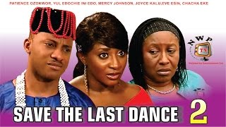 Save the Last Dance 2    - Nigerian Nollywood Movie - Stafaband