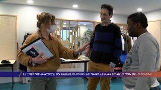 Yvelines | Le théâtre Eurydice, un tremplin pour les travailleurs en situation de handicap