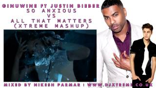 So Anxious Vs All That Matters (Xtreme Mashup) - Ginuwine Ft Justin Bieber