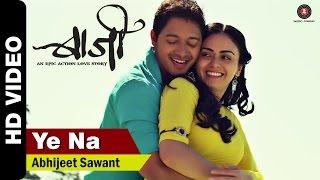 Ye Na Official Video | Baji | Shreyas Talpade & Amruta Khanvilkar | Abhijeet Sawant