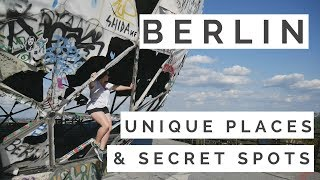 BERLIN! UNIQUE PLACES AND SECRET SPOTS! Video