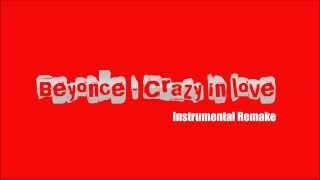 Beyoncé - Crazy in love (Instrumental Remake) HD