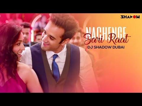 Nachange Saari Raat | Junooniyat  |  Pulkit Samrat , Yami Gautam | Dj Shadow Dubai Remix