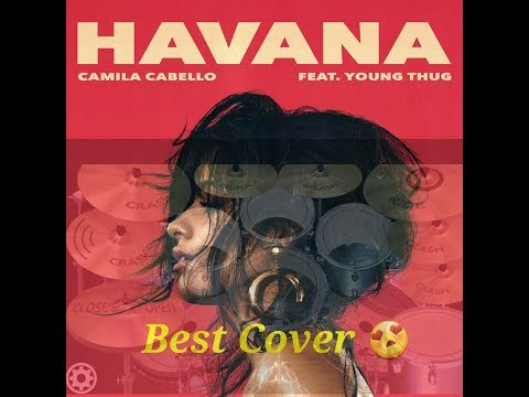 Havana Camila Cabello ft.Young Thug  ( Cover 2017  Real Drum )