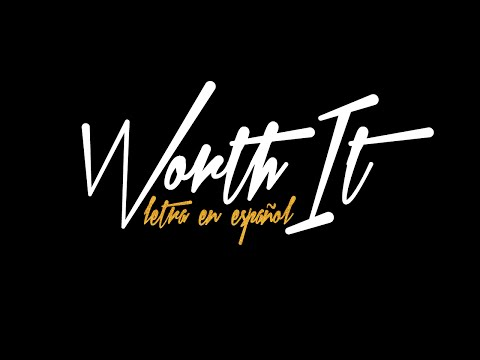 Worth It - Fifth Harmony [Letra en Español]