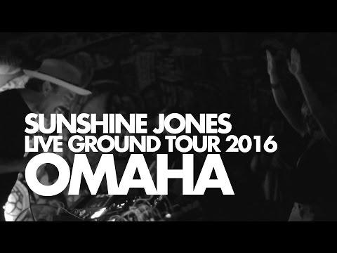 Sunshine Jones - Live Ground Tour 2016 - Omaha, Nebraska