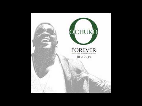 OCHUKO - FOREVER (Prod by Rowllins)