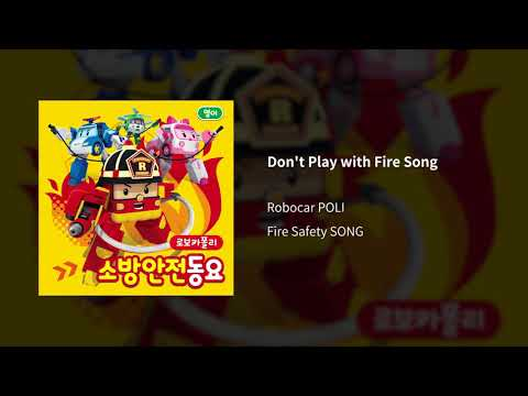 Don't Play with Fire Song | Fire Safety SONG for Kids | Robocar POLI