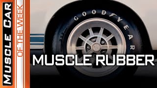 Muscle Car Tires - Muscle Car Of The Week Episode #354