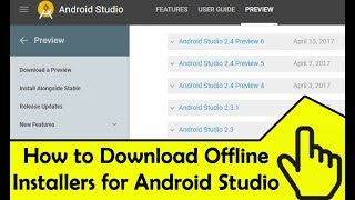 How to Download Android studio offline installers for any version!
