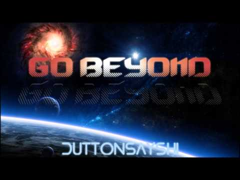 Go Beyond - DuttonsaysHi (HD)