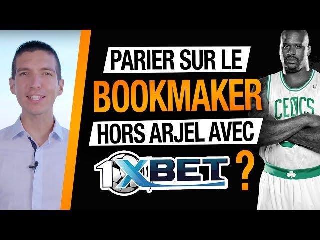 Faut-il PARIER HORS ARJEL avec le BOOKMAKER 1XBET ?
