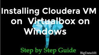 Installing Cloudera VM on Virtualbox on Windows