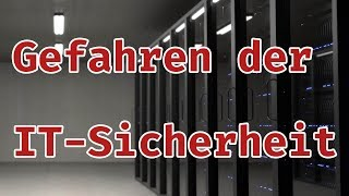 Die Gefahren fehlender IT-Sicherheit