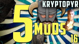 MASTERS OF MODDING! | 5 MODS for SKYRIM SE | Kryptopyr