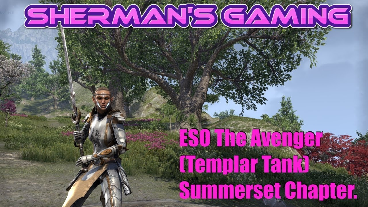 ESO The Avenger (Templar Tank) Summerset Chapter by Sherman's Gaming
