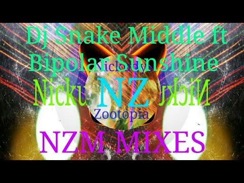 Dj Snake Middle ft. Bipolar Sunshine  [NZM MIXES]|Nickudys Zootopia