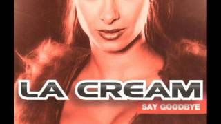 La Cream - Say Goodbye (1999)