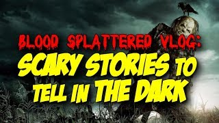 Scary Stories To Tell In The Dark (2019) - Blood Splattered Vlog (Horror Movie Review)