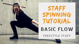 Zero to Fishtail - Basic Flow - Video 1/5-  BEGINNER Staff Manipulation Tutorial Series