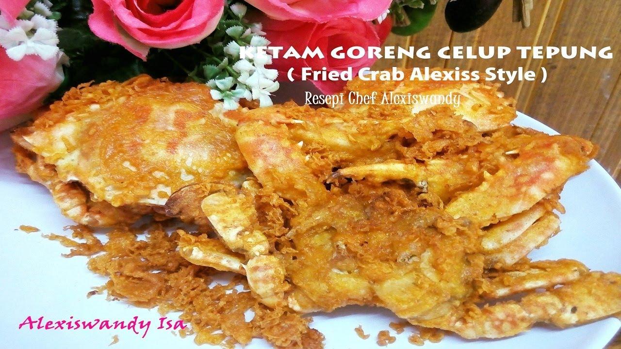 Ketam Goreng Tepung Fried Crab Alexiss Style Resepi
