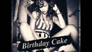 Repeat youtube video Rihanna - Birthday Cake (Remix) feat. Chris Brown (Audio)