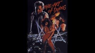 Искусство Умирать (The Art of Dying) (1991)