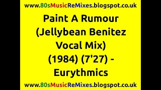 Paint A Rumour (Jellybean Benitez Vocal Mix) - Eurythmics | 80s Dance Music | 80s Club Mixes