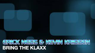 ERICK NESS / KEVIN KRISSEN - BRING THE KLAXX (RADIO MIX)