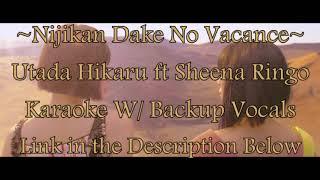 Gambar cover Utada Hikaru ft Sheena Ringo ~ Nijikan Dake No Vacance { Karaoke W/ Backup Vocals }