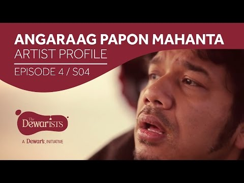 Angaraag Papon Mahanta - Artist Profile [Ep4 S04]   The Dewarists