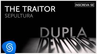 Sepultura - The Traitor (Dupla Identidade) [Áudio Oficial]