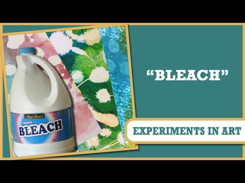 How to: Experiments in Art - Using Bleach