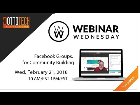 Facebook Groups for Community Building - Webinar Replay - Online for 48 hours
