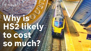 Why is HS2 likely to cost so much - and will it be scrapped?